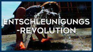 Entschleunigungs-Revolution