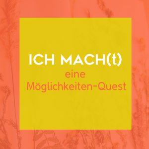 ICHMACH(t) - eine Möglichkeiten-Quest