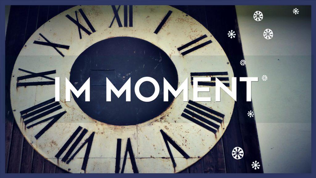 Im Moment