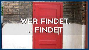 Wer findet, ...findet