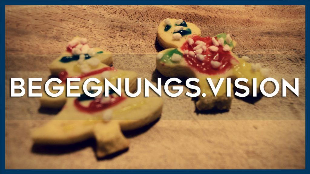Begegnungs.Vision